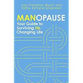 Learn more about the book, Manopause: Your Guide to Surviving His Changing Life