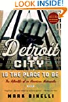 Detroit City Is the Place to Be: The...
