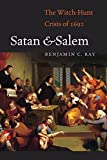 Satan and Salem: The Witch-Hunt Crisis of 1692