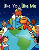 img - for Like You, Like Me book / textbook / text book