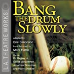 Bang the Drum Slowly (Dramatization) | Eric Simonson