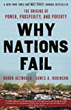 Why Nations Fail: The Origins of Power, Prosperity, and Poverty (0307719227) by Acemoglu, Daron