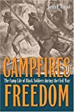 Keith P. Wilson Camp Fires of Freedom: The Camp Life of Black Soldiers During the Civil War
