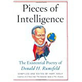 Pieces of Intelligence: The Existential Poetry of Donald H. Rumsfeld ~ Hart Seely