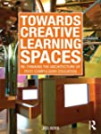 Towards Creative Learning Spaces: Re-...