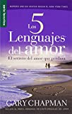 Los 5 Lenguajes del Amor: El Secreto del Amor Que Perdura (Favoritos / Favorites)