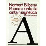 Papers contra la cinta magnètica: Un dictari (Col..lecció el dof,) (EL DOFI/LLIBRE A MA)