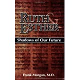 Ruth & Esther: Shadows of Our Futureby Frank Morgan