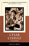 Cesar Chavez and La Causa (Library of American Biography Series)