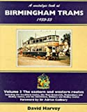 A Nostalgic Look at Birmingham Trams, 1933-1953: The Western and Eastern Routes and the 1953 Abandonment (A Nostalgic Look At...) (v. 3) (1857940377) by Harvey, David R.
