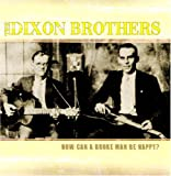 echange, troc The Dixon Brothers - How Can A Broke Man Be Happy