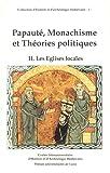 img - for Papaut , Monachisme et th ories politiques, tome 2 : Les  glises locales book / textbook / text book
