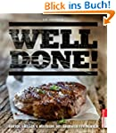 Well done - Braten, Grillen & R�ucher...