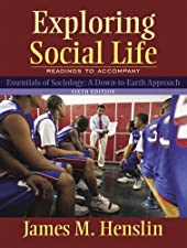 Exploring Social Life Readings to Accompany Essentials of Sociology A Down by James M. Henslin