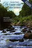 echange, troc Suzanne Pinard - De l'autre côté des larmes : Guide pour une traversée consciente du deuil