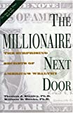 The Millionaire Next Door: The Surprising Secrets of America's Wealthy (1563523302) by Thomas J. Stanley