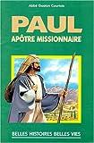 echange, troc Gaston Courtois - Paul, apôtre missionnaire