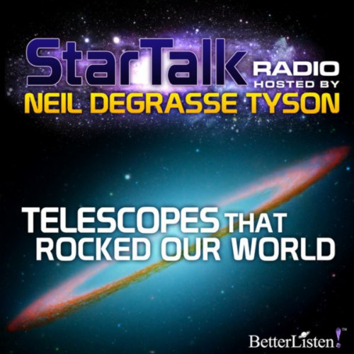 Telescopes That Rocked Our World With Neil Degrasse Tyson, Season 1, Episode 1