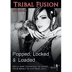 Popped, Locked and Loaded - Tribal Fusion