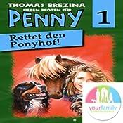 Rettet den Ponyhof (Sieben Pfoten für Penny 1) | Thomas Brezina