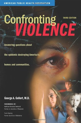Confronting Violence: Answering questions about the epidemic destroying Americas homes and coommunities.