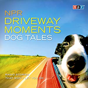 NPR Driveway Moments Dog Tales Radio/TV Program
