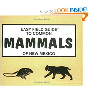 Easy Field Guide to Common Mammals of New Mexico (Easy Field Guides) Richard Nelson and Sharon Nelson