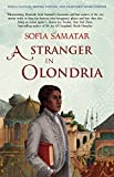 By Sofia Samatar A Stranger in Olondria: a novel [Paperback]