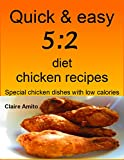 Quick and easy 5:2 diet chicken recipes: Special chicken recipes with low calories