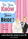 Dan Carlinksky Do You Know Your Bride?: A Quiz About the Woman in Your Life (Do You Know Your...)