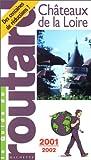 echange, troc Guide du Routard - Châteaux de la Loire, 2001-2002