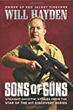 Sons of Guns: Straight-Shootin Stories from the Star of the Hit Discovery Series