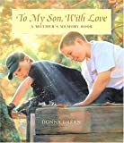 To My Son with Love: A Mother's Memory Book