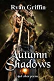 Autumn Shadows: And Other Poems