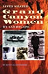 Grand Canyon Women: Lives Shaped by L...