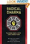 Radical Dharma: Talking Race, Love, a...