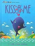 Kiss a Me: A Little Whale Watching (Kiss a Me Teacher Creature Stories)