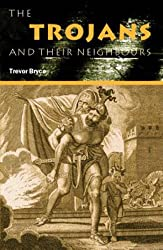 The Trojans & Their Neighbours (Peoples of the Ancient World)