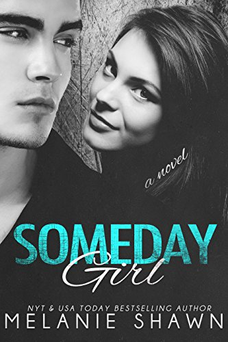 Melanie Shawn - Someday Girl (The Someday Series Book 1)