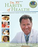 By Wayne Scott Andersen - Dr. As Habits of Health: The Path to Permanent Weight Control & Optimal Health (4/15/09)