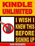 Kindle Unlimited: I Wish I Knew This Before Signing Up