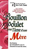 Bouillon de poulet pour l'âme d'une mère (French Edition) (2890923258) by Marci Shimoff