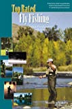 img - for TOP RATED Fly Fishing, Salt & Freshwaters in North America (Top Rated Outdoor Series) book / textbook / text book