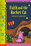 Faith and the Rocket Cat (Scholastic Signature) (0590110055) by Patrick Jennings