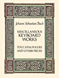Miscellaneous keyboard works : toccatas, fugues, and other pieces : from the Bach-Gesellschaft edition