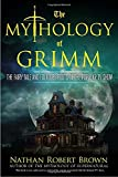 img - for The Mythology of Grimm: The Fairy Tale and Folklore Roots of the Popular TV Show book / textbook / text book