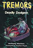 Deadly Dodgem (Tremors) (0750231971) by Masters, Anthony