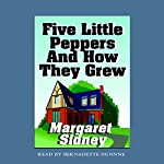 Five Little Peppers and How They Grew | Margaret Sidney