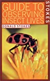 Stokes Guide to Observing Insect Lives (0316817279) by Stokes, Donald