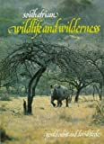 South African wildlife and wilderness (0909238502) by Cubitt, Gerald S